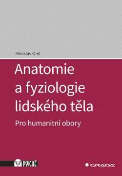 Anatomie a fyziologie lidského těla Pro humanitný obory