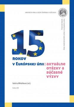 15 rokov v Európskej únii: aktuálne otázky a súčasné výzvy