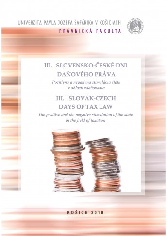 III. SLOVAK-CZECH DAYS OF TAX LAW. Positive and Negative Stimulation of the State in the Area of Taxation