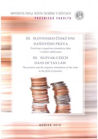 III. SLOVENSKO-ČESKÉ DNI DAŇOVÉHO PRÁVA. Pozitívna a negatívna stimulácia štátu v oblasti zdaňovania