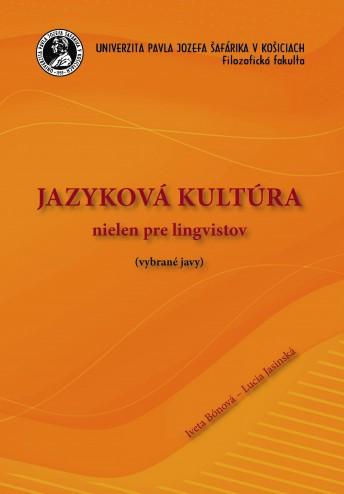 Jazyková kultúra nielen pre lingvistov (vybrané javy)
