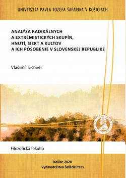 Analysis of radical and extremist groups, movements, sects and cults and their activities in the Slovak Republic
