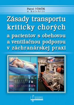 Zásady transportu kriticky chorých a pacientov s obehovou a ventilačnou podporou v záchranárskej praxi