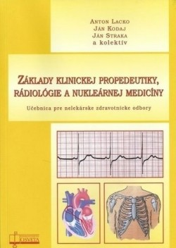 Základy klinickej propedeutiky ,rádiológie a nukleárnej medicíny
