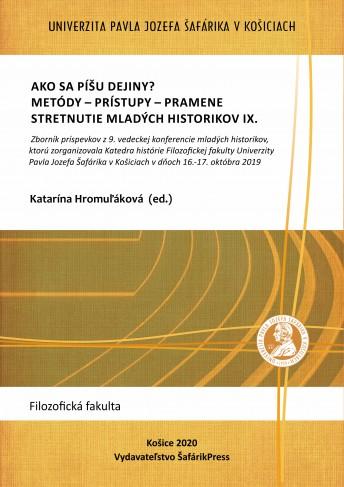 Ako sa píšu dejiny? Metódy – prístupy – pramene Stretnutie mladých historikov IX.