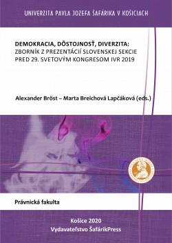 Demokracia, dôstojnosť, diverzita: Zborník z prezentácií slovenskej sekcie pred 29. svetovým kongresom IVR 2019