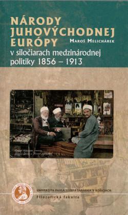 Národy juhovýchodnej Európy v siločiarach medzinárodnej politiky 1856-1913