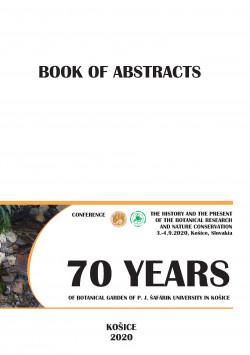Zborník abstraktov - Konferencia 70 rokov Botanickej záhrady Univerzity Pavla Jozefa Šafárika
