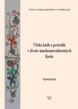 Úloha kníh a periodík v živote mnohonárodnostných Košíc