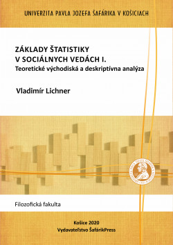 Základy štatistiky v sociálnych vedách I. Teoretické východiská a deskriptívna analýza