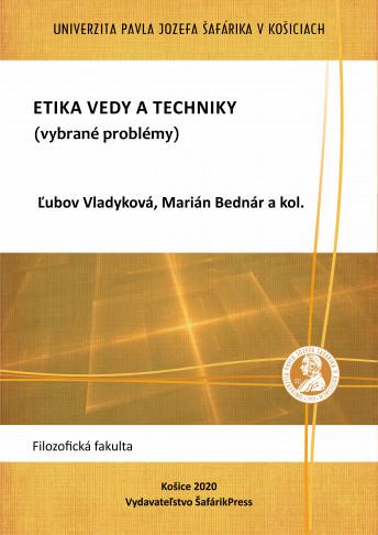 Etika vedy a techniky (vybrané problémy)