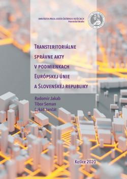 Transteritoriálne správne akty v podmienkach Európskej únie a Slovenskej republiky