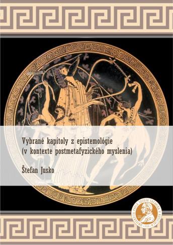 Vybrané kapitoly z epistemológie (v kontexte postmetafyzického myslenia)