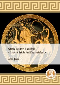 Vybrané kapitoly z axiológie (v kontexte kritiky tradičnej metafyziky)