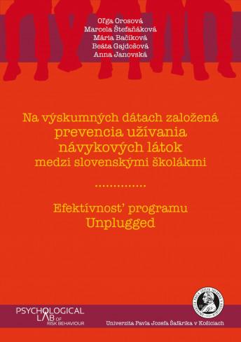 Na výskumných dátach založená prevencia užívania návykových látok medzi slovenskými školákmi. Efektívnosť programu Unplugged.