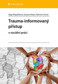 Trauma- informovaný přístup v sociální práci