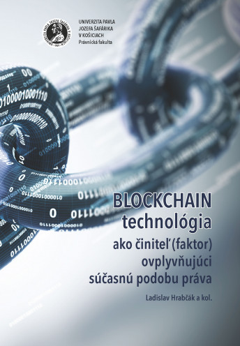 Blockchain technológia ako činiteľ (faktor) ovplyvňujúci súčasnú podobu práva