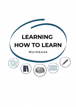 LEARNING HOW TO LEARN (Workbook)