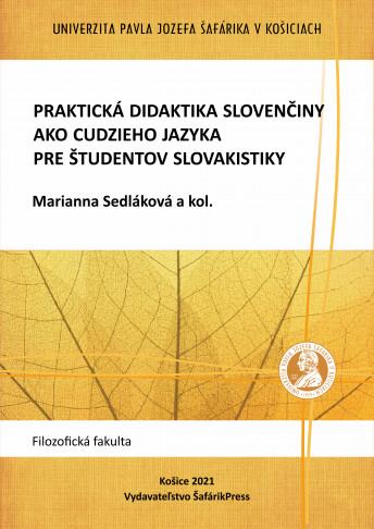 Praktická didaktika slovenčiny ako cudzieho jazyka pre študentov slovakistiky