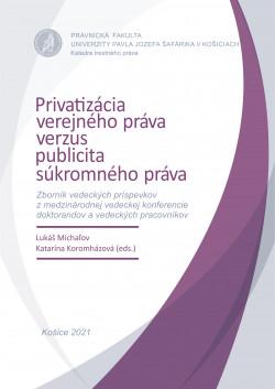 Privatizácia verejného práva verzus publicita súkromného práva