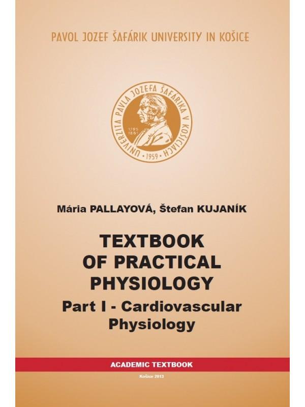 Textbook of practical physiology: Part I - Cardiovascular Physiology