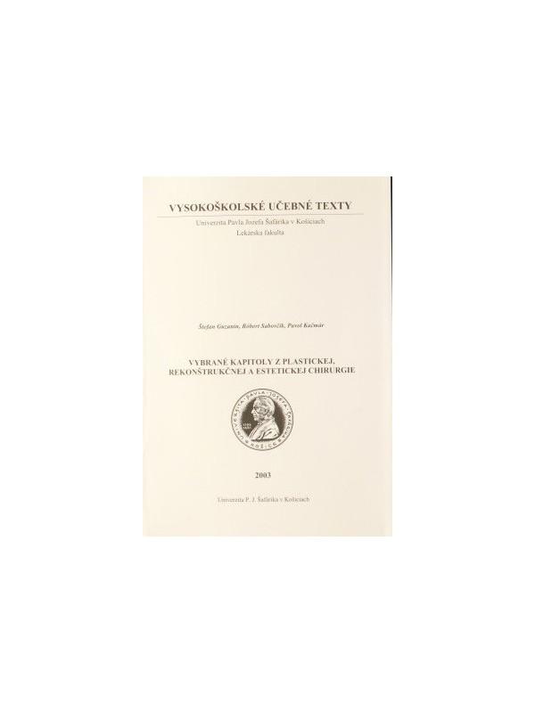 Vybrané kapitoly z plastickej, rekonštrukčnej a estetickej chirurgie