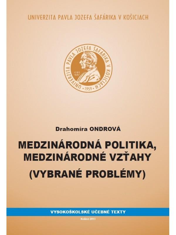 Medzinárodná politika, medzinárodné vzťahy (Vybrané problémy)