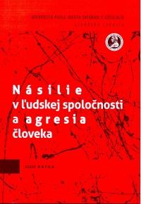 Násilie v ľudskej spoločnosti a agresia človeka