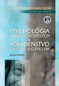 Psychológia starších dospelých a poradenstvo starším a dospelým