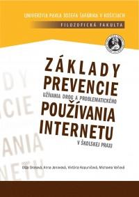Základy prevencie užívania drog a problematického používania internetu v školskej praxi.
