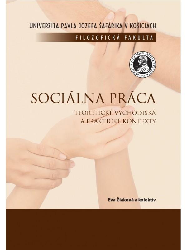Sociálna práca. Teoretické východiská a praktické kontexty