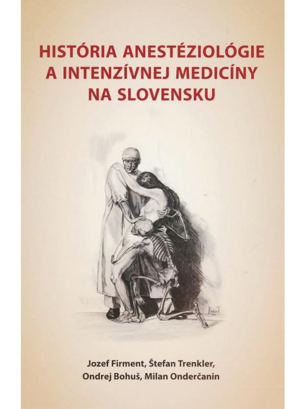 História anesteziológie a intenzívnej medicíny na Slovensku