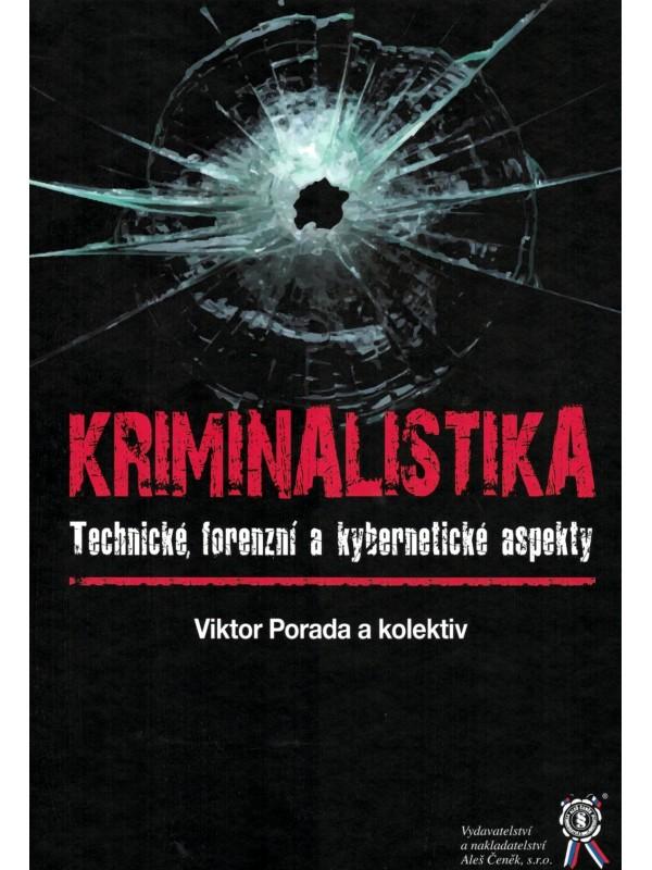 Kriminalistika - Technické, forenzní a kybernetické aspekty