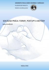 Sociálna práca: formy, postupy a metódy