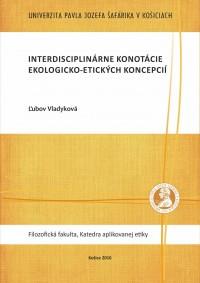 Interdisciplinárne konotácie ekologicko-etických koncepcií