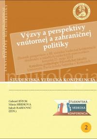 Výzvy a perspektívy vnútornej a zahraničnej politiky