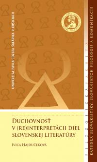 Duchovnosť v (re)interpretácii diel slovenskej literatúry