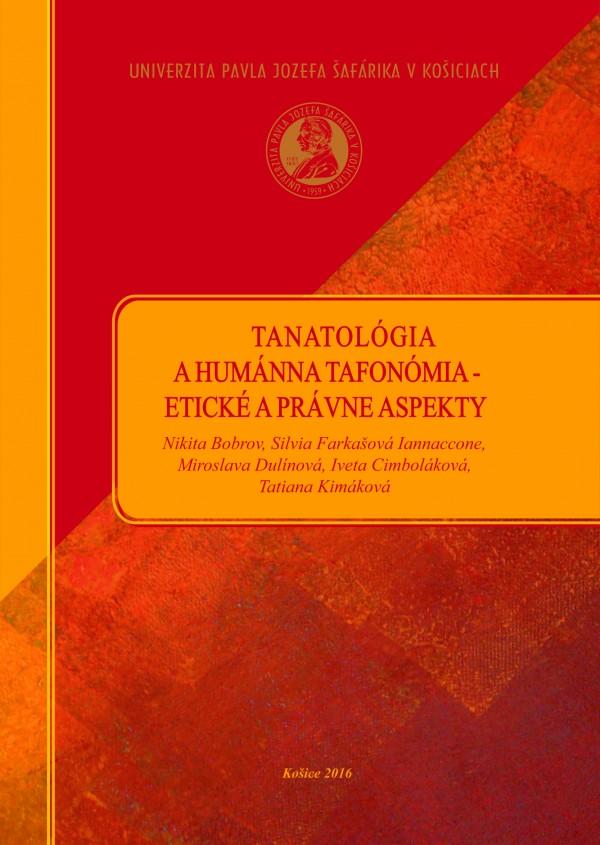 Tanatológia a humánna tafonómia - etické a právne aspekty