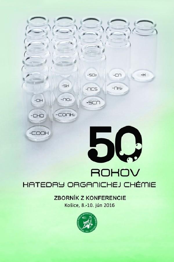 50 rokov katedry organickej chémie