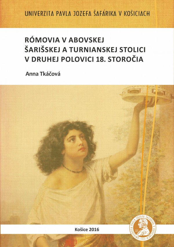 Rómovia v Abovskej, Šarišskej a Turnianskej stolici v druhej polovici 18. storočia